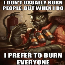 I Dont Usually Burn People
